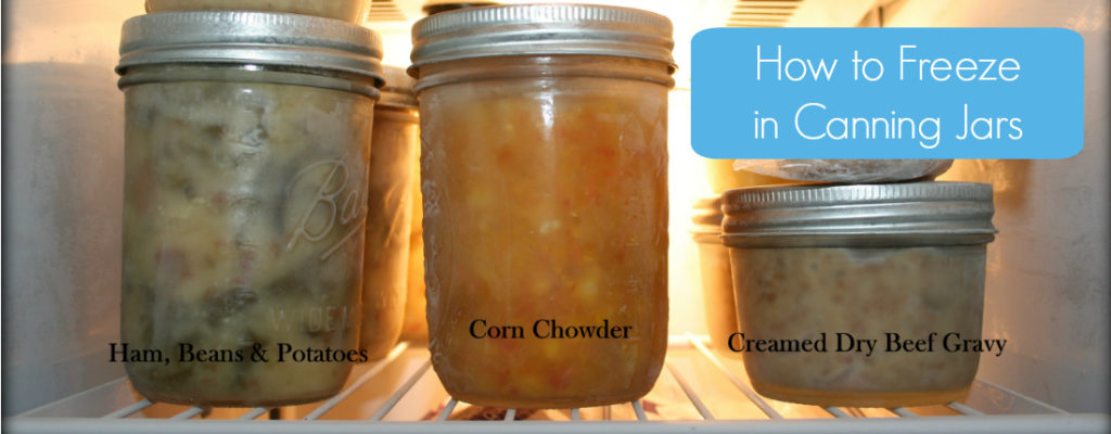 Freezing in Canning Jars 101 - Fillmore Container