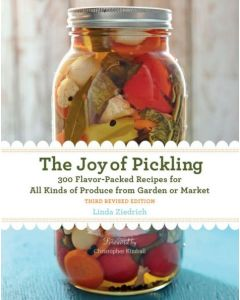 The Joy of Pickling: 300 Flavor-Packed Recipes