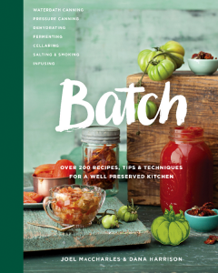 Batch - Over 200 Recipes, Tips & Techniques For A Well Preserved Kitchen